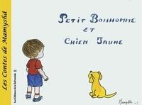 Marie-Françoise Chevallier Le Page - Les contes de Mamyshâ Tome 2 : Petit bonhomme et chien jaune.