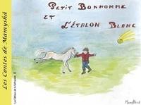 Marie-Françoise Chevallier Le Page - Les contes de Mamyshâ Tome 6 : Petit bonhomme et l'étalon blanc.