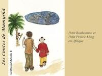 Marie-Françoise Chevallier Le Page - Les contes de Mamyshâ Tome 8 : Petit bonhomme et Petit prince Ming en Afrique.