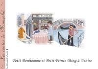 Marie-Françoise Chevallier Le Page - Les contes de Mamyshâ Tome 9 : Petit bonhomme et Petit prince Ming à Venise.