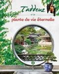 Marie-Françoise Chevallier Le Page - Taddeuz, mémoires d'un jeune homme de 13 ans Tome 2 : Taddeuz et la plante de vie éternelle.