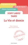 Marie-Françoise Chitour - Sony Labou Tansi, La vie et demie.