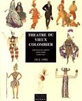 Marie-Françoise Christout et Noëlle Guibert - Théâtre du Vieux-Colombier (1913-1993).