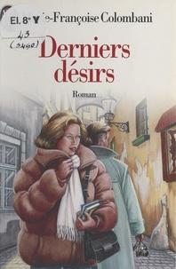 Marie-Françoise Colombani - Derniers désirs.