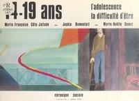 Marie-Françoise Cote-Jallade et Jackie Dumonteil - 14-19 ans : l'adolescence, la difficulté d'être.