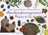 Marie-Françoise Delarozière et Véronique Floucaut - Bouchées, gnamagnamas, Tapas et Cie.