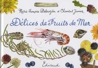 Marie-Françoise Delarozière et Chantal James - Délices de fruits de mer.