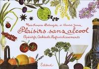 Plaisirs sans alcool- Apéritifs, Cocktails, Rafraîchissements - Marie-Françoise Delarozière |