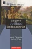 Marie-Françoise Delecroix - Le genre poétique au Baccalauréat.