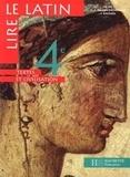 Marie-Françoise Delmas-Massouline et Paul Boehrer - Lire le latin 4ème - Textes et civilisation.