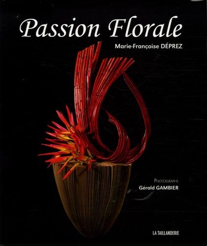 Marie-Françoise Déprez et Gérald Gambier - Passion Florale.
