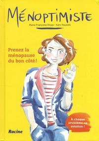 Marie-Françoise Dispa et Karo Pauwels - Ménoptimiste - Prenez la ménopause du bon côté !.