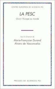 Marie-Françoise Durand et Alvaro de Vasconcelos - La PESC - Ouvrir l'Europe au monde.