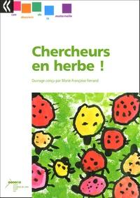 Marie-Françoise Ferrand - Chercheurs en herbes !.