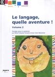 Marie-Françoise Ferrand et Anne-Claire Maisonnet - Le langage, quelle aventure ! - Volume 2.