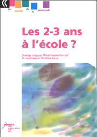 Marie-Françoise Ferrand et Christiane Faury - Les 2-3 ans à l'école ?.