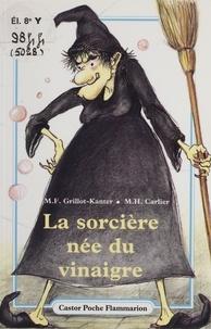 """Marie-Françoise Grillot-Kanter - Histoire de lire, cycle des apprentissages fondamentaux, niveau 3 - Activités autour d'un roman, """"La sorcière née du vinaigre"""", M.-F. Grillot-Kanter, M.-H. Carlier."""
