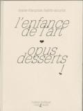 Marie-Françoise Halimi-Souyris - L'enfance de l'art - Opus desserts.