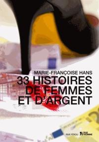 Marie-Françoise Hans - 33 histoires de femmes et d'argent.