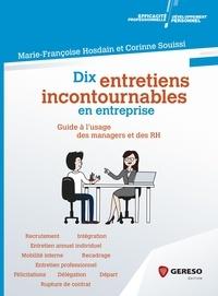 Marie-Françoise Hosdain et Corinne Souissi - Dix entretiens incontournables en entreprise - Guide à l'usage des managers et des RH.