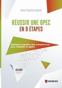 Marie-Françoise Hosdain - Réussir une GPEC en 9 étapes - Déployer la gestion des compétences avec méthode et agilité.