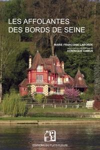 Marie-Françoise Laborde - Les affolantes des bords de Seine.