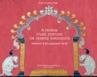 Marie-Françoise Le Page - A propos d'une tenture de temple hindouiste - Exemple d'art populaire sacré.