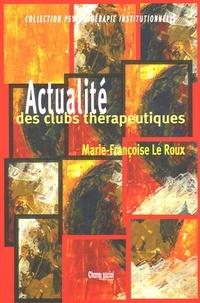Marie-Françoise Le Roux - Actualités des clubs thérapeutiques.