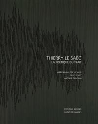 Marie-Françoise Le Saux et Gilles Plazy - Thierry le Saëc - La poétique du trait.
