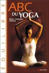 Marie-Françoise Lemoine - ABC du Yoga.
