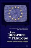Marie-Françoise Lévy et Marie-Noële Sicard - Les lucarnes de l'Europe - Télévisions, cultures, identités 1945-2005.
