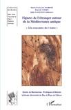 Marie-Françoise Marein et Patrick Voisin - Figures de l'étranger autour de la Méditerranée antique.