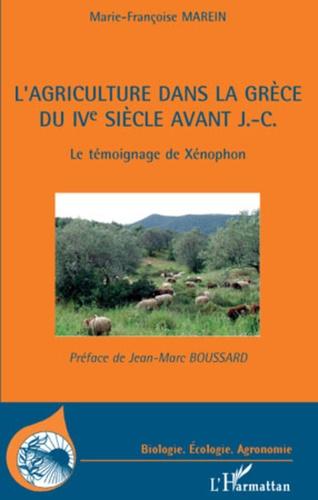 Marie-Françoise Marein - L'agriculture dans la Grèce du IVe siècle avant J.-C - Le témoigne de Xénophon.