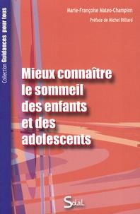 Marie-Françoise Matéo-Champion - Mieux connaître le sommeil des enfants et des adolescents.