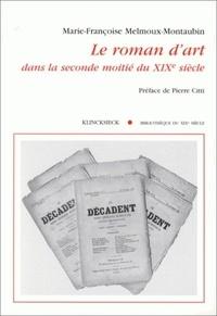 Marie-Françoise Melmoux-Montaubin - Le roman d'art dans la seconde moitié du XIXe siècle.