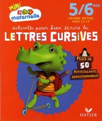 Marie-Françoise Mornet - Activités pour bien écrire les lettres cursives Grande Section.