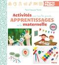 Marie-Françoise Mornet - Activités pour tous les grands apprentissages de la maternelle.