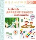 Marie-Françoise Mornet et Christophe Boncens - Activités pour tous les grands apprentissages de la maternelle.