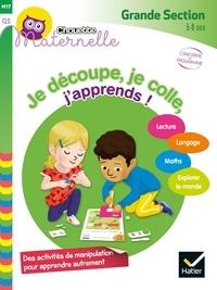 Marie-Françoise Mornet et Maud Liénard - Je découpe, je colle, j'apprends ! Grande Section - 5-6 ans.
