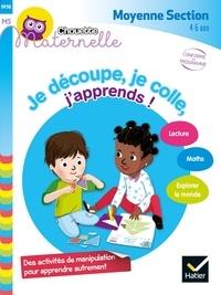 Je découpe, je colle, j'apprends ! Moyenne Section- 4-5 ans - Marie-Françoise Mornet |