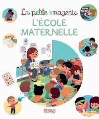 Marie-Françoise Mornet et Coralie Vallageas - L'école maternelle.