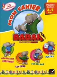 Mon cahier Babar Les Aventures de Badou Moyenne section 4/5 ans - Graphisme, écriture, lecture, maths, coloriage.pdf