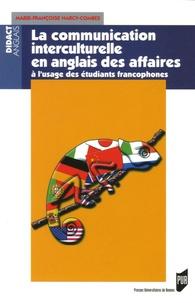 Marie-Françoise Narcy-Combes - La communication interculturelle en anglais des affaires - Précis à l'usage des étudiants francophones.