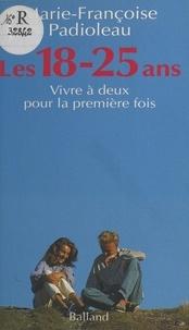 Marie-Françoise Padioleau - Les 18-25 ans - Vivre à deux pour la première fois.