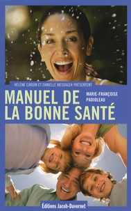 Marie-Françoise Padioleau - Manuel de la bonne santé - Mon capital santé, d'âge en âge.