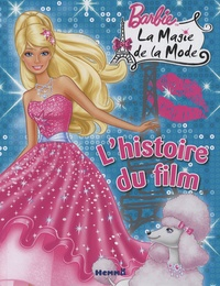 Marie-Françoise Perat - Barbie, la magie de la mode - L'histoire du film.