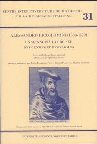 Marie-Françoise Piéjus et Michel Plaisance - Alessandro Piccolomini (1508-1579) - Un siennois à la croisée des genres et des savoirs, Actes du Colloque International (Paris, 23-25 septembre 2010).