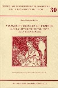 Marie-Françoise Piéjus - Visages et paroles de femmes dans la littérature Italienne de la Renaissance.