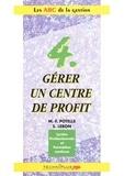 Marie-Françoise Potelle et Sylvie Lebon - Gérer un centre de profit - Pochette 4, Lycées professionnels et Fomation continue.