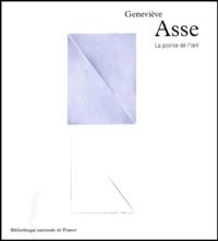 Marie-Françoise Quignard - Geneviève Asse. - La pointe de l'oeil.